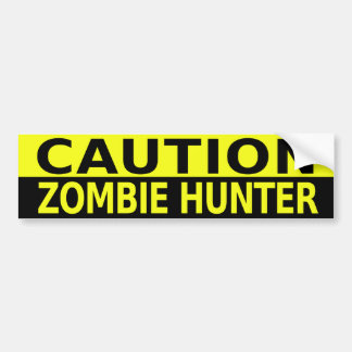 CAUTION ZOMBIE HUNTER BUMPER STICKERS
