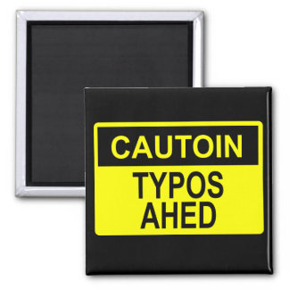 Cautoin: Typos Ahed Magnets