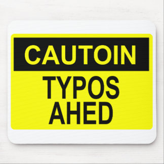 Cautoin Typos Ahed Mouse Pads