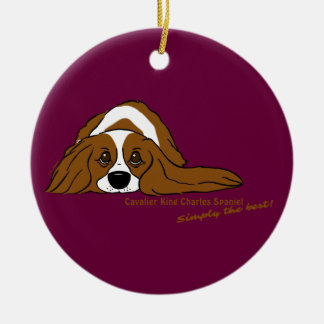 Cavalier King Charles Spaniel - Simply the best! Round Ceramic Decoration