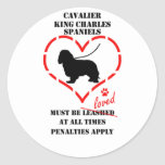 Cavalier King Charles Spaniels Must Be Loved Stickers
