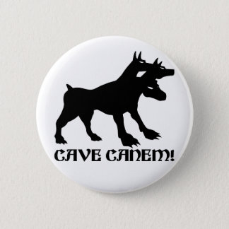 CAVE CANEM - BEWARE OF DOG Latin 6 Cm Round Badge