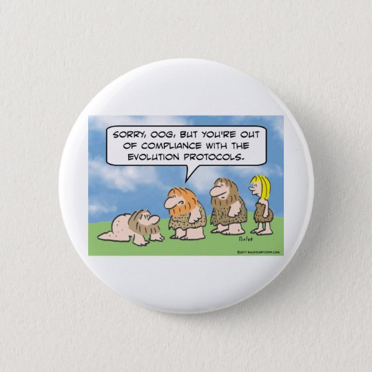 Caveman is out of compliance with evolution. 6 cm round badge