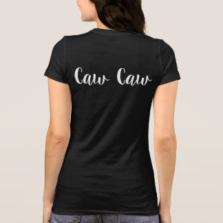 Caw Caw! Tula in the Wild T-Shirt
