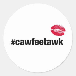 #cawfeetawk (Sticker) Round Sticker