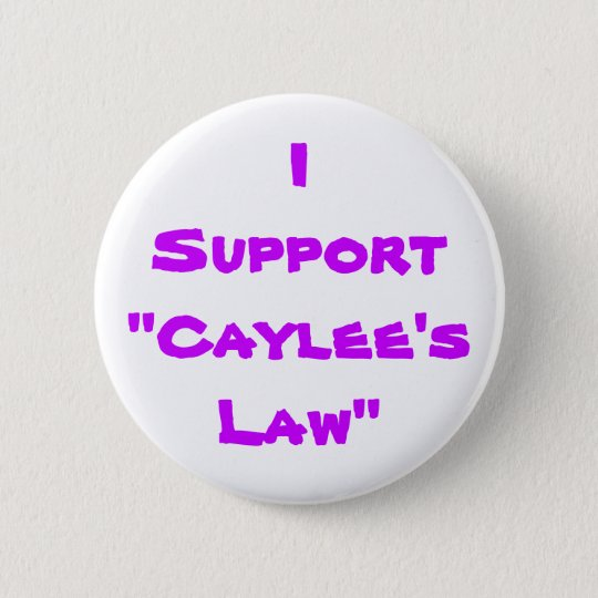 Caylee's Law Pin