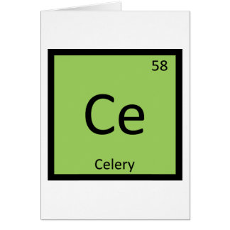 Ce - Celery Vegetable Chemistry Periodic Table Greeting Card
