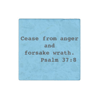 Cease from anger...Psalm 37:8 Refrigerator Stone Magnet