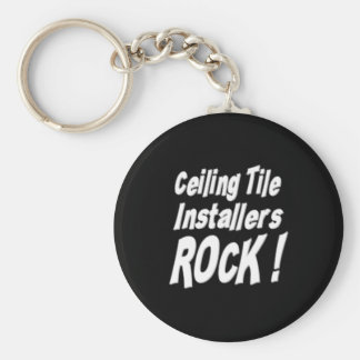 Ceiling Tile Installers Rock! Keychain