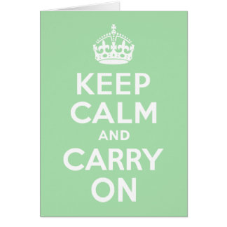 Celadon Keep Calm and Carry On Greeting Card