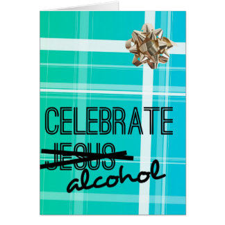 Celebrate Alcohol Greeting Card