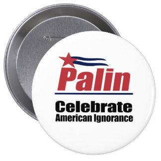 Celebrate American Ignorance Button