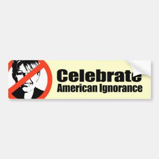 Celebrate American Ignorance Bumper Stickers