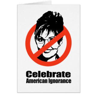 Celebrate American Ignorance Greeting Card