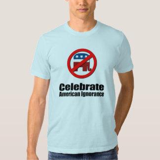 Celebrate American Ignorance Shirts