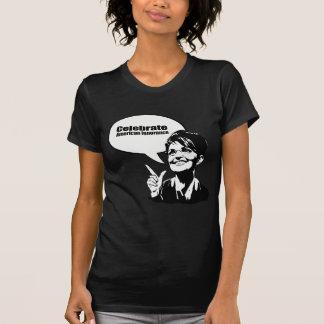 Celebrate American Ignorance T Shirts