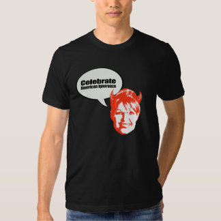 Celebrate American Ignorance Tee Shirt