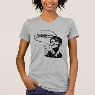 Celebrate American Ignorance Tee Shirts
