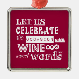 Celebrate [Birthday] WIth Wine and Sweet Words Christmas Ornament
