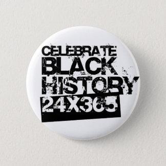 CELEBRATE BLACK HISTORY 24x365 6 Cm Round Badge
