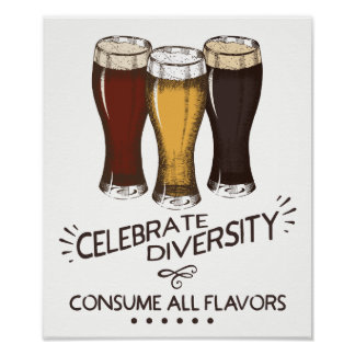 Celebrate Diversity Consume All Flavors Beer Lover Poster