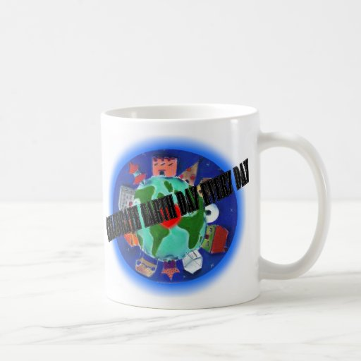 Celebrate Earth Day Every Day Mugs