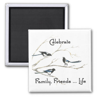Celebrate Family, Friends Life Magpie Bird Art Square Magnet
