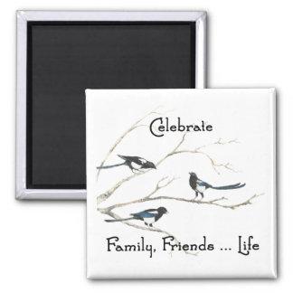 Celebrate Family, Friends Life Magpie Bird Art Square Magnet