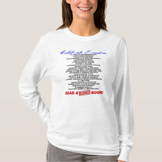 Celebrate Freedom!  Read a BANNED Book! T-Shirt