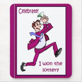 Celebrate, I won the lottery Mouse Pad