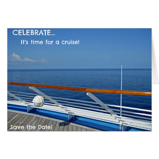 CelebrateIt's time for a CruiseSave the Date Card