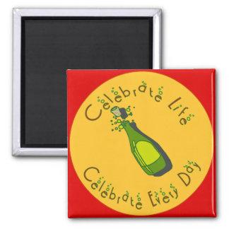 Celebrate Life Every Day Fridge Magnets