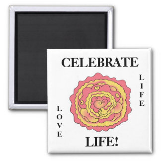 CELEBRATE LIFE! Magnet by April McCallum
