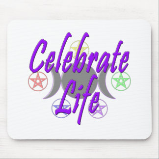 Celebrate Life Mouse Pad