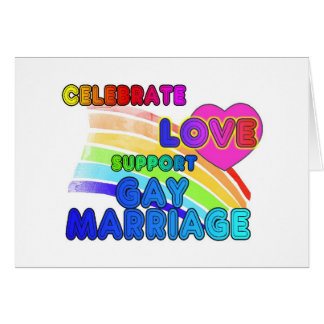 Celebrate Love-Support Gay Marriage Greeting Card