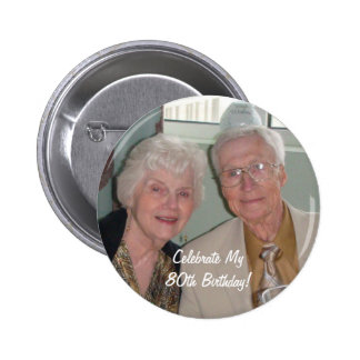 Celebrate My80th Birthday! Pinback Buttons