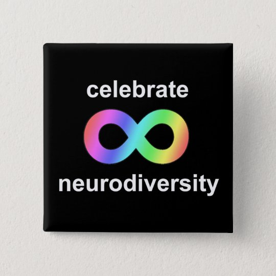 Celebrate neurodiversity 15 cm square badge