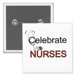 Celebrate Nurses T-shirts and Gifts Pinback Button