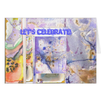 Celebrate our lives greeting card