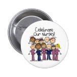 Celebrate Our Nurses 6 Cm Round Badge