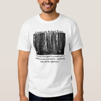 Celebrate Robert Frost: Road Not Taken T-shirt