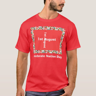 Celebrate Swiss National Day 1st August T-Shirt