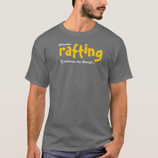 celebrate the lifestyle - rafting T-Shirt