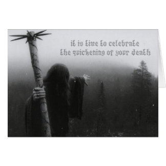 Celebrate The Quickening Of Your Death (birthday) Card