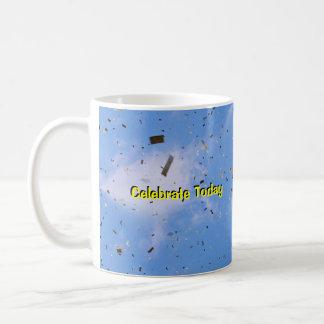 Celebrate Today Coffee Mug