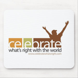 Celebrate What's Right Mouse Pad