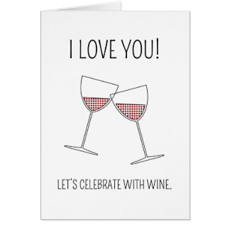 Celebrate with wine - Valentine's Day card