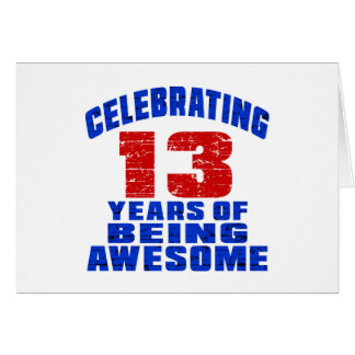 Celebrating 13 years of being awesome card
