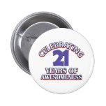 Celebrating 21 years of awesomeness 6 cm round badge
