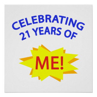 Celebrating 21 Years Of Me! Poster